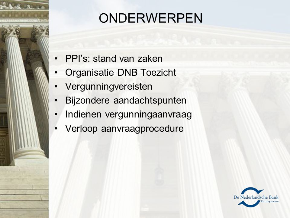 ONDERWERPEN PPI's: stand van zaken Organisatie DNB Toezicht