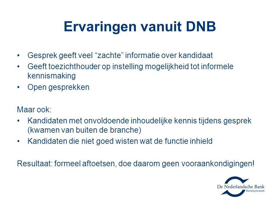 Ervaringen vanuit DNB Gesprek geeft veel zachte informatie over kandidaat.