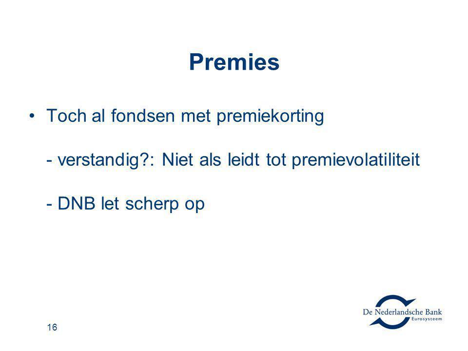 Premies Toch al fondsen met premiekorting - verstandig : Niet als leidt tot premievolatiliteit - DNB let scherp op.