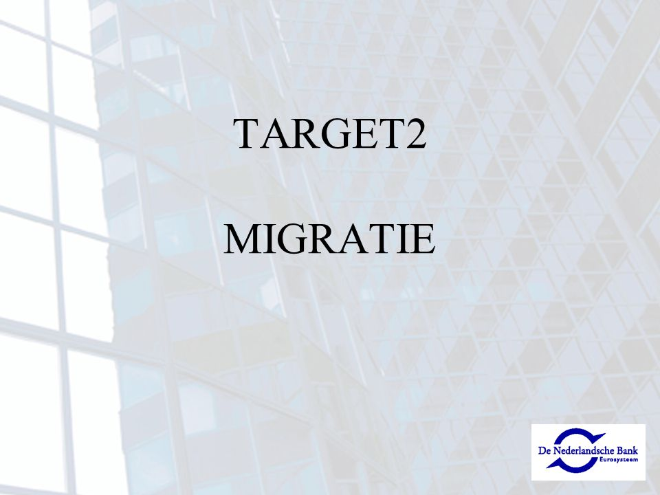 TARGET2 MIGRATIE