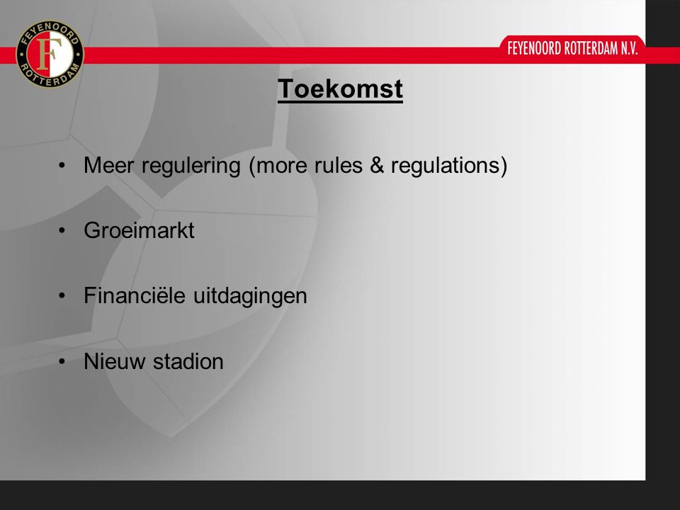 Toekomst Meer regulering (more rules & regulations) Groeimarkt