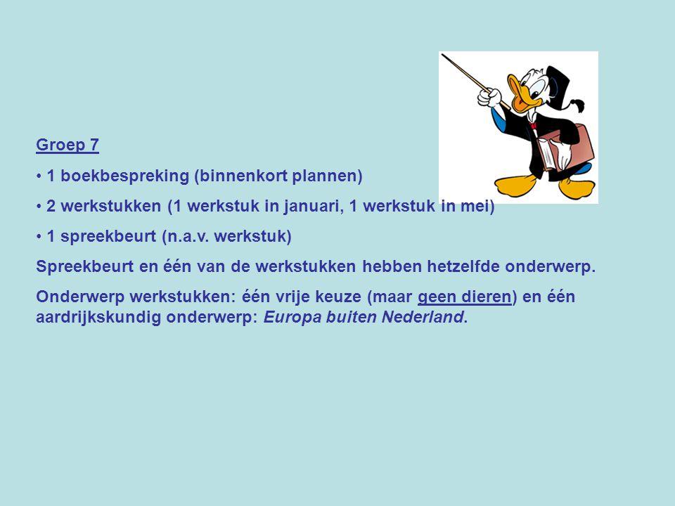 Groep 7 1 boekbespreking (binnenkort plannen) 2 werkstukken (1 werkstuk in januari, 1 werkstuk in mei)