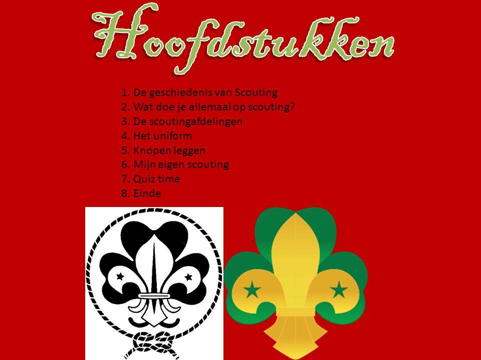 Hoofdstukken 1. De geschiedenis van Scouting