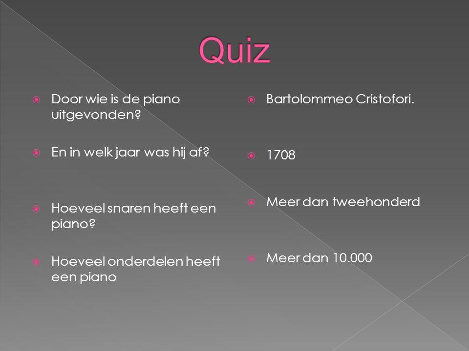 Quiz Door wie is de piano uitgevonden En in welk jaar was hij af