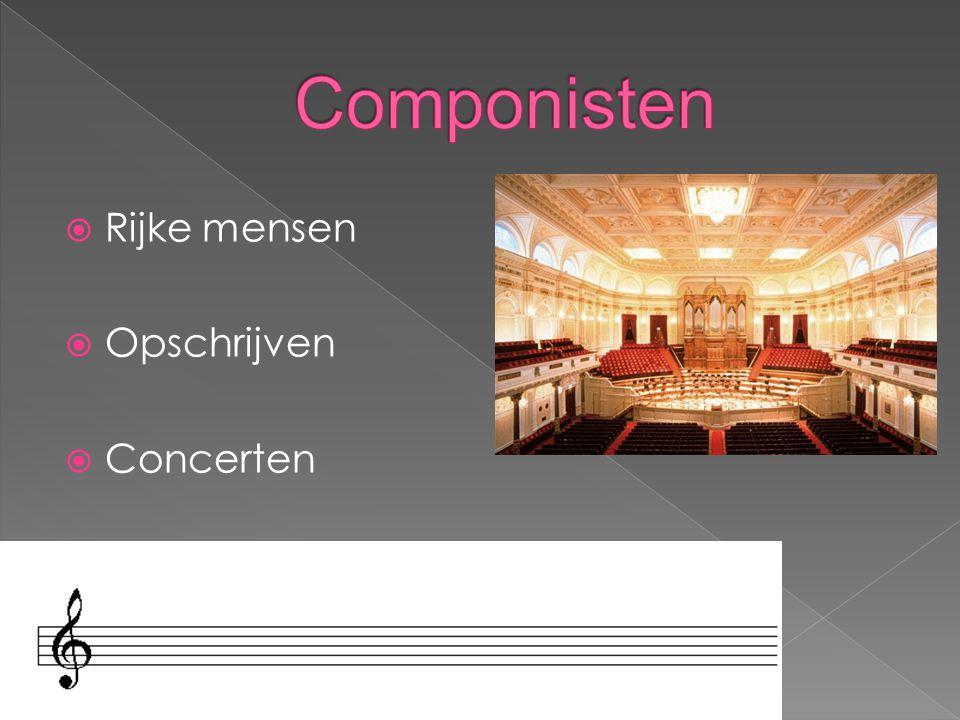 Componisten Rijke mensen Opschrijven Concerten