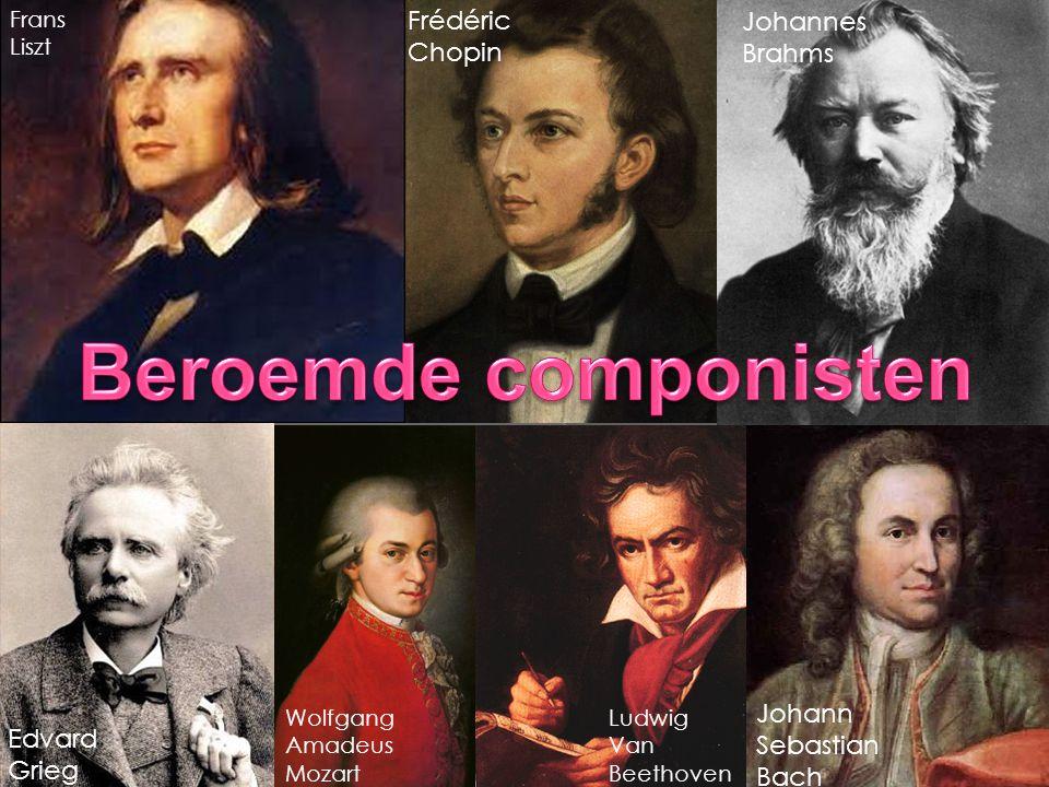 Beroemde componisten Frédéric Chopin Johannes Brahms Johann Sebastian