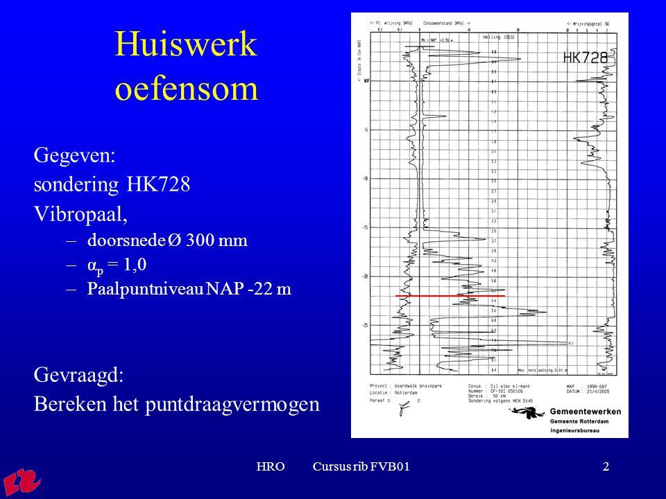 Huiswerk oefensom Gegeven: sondering HK728 Vibropaal, Gevraagd: