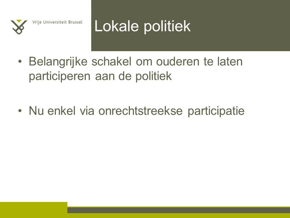 Lokale politiek Belangrijke schakel om ouderen te laten participeren aan de politiek.