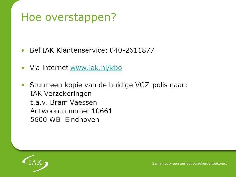 Hoe overstappen Bel IAK Klantenservice: 040-2611877