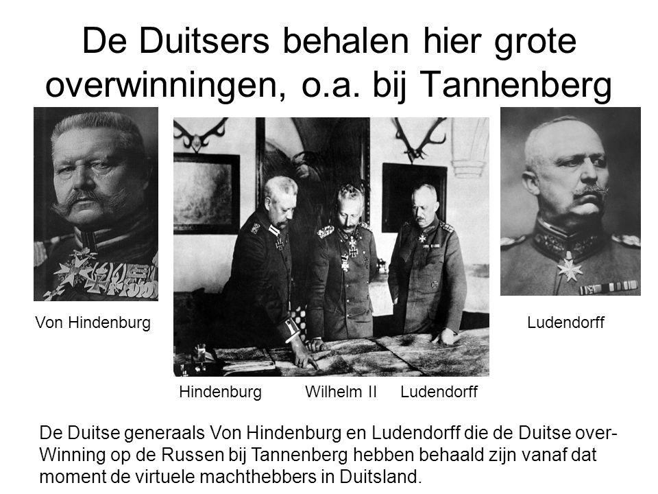 De Duitsers behalen hier grote overwinningen, o.a. bij Tannenberg