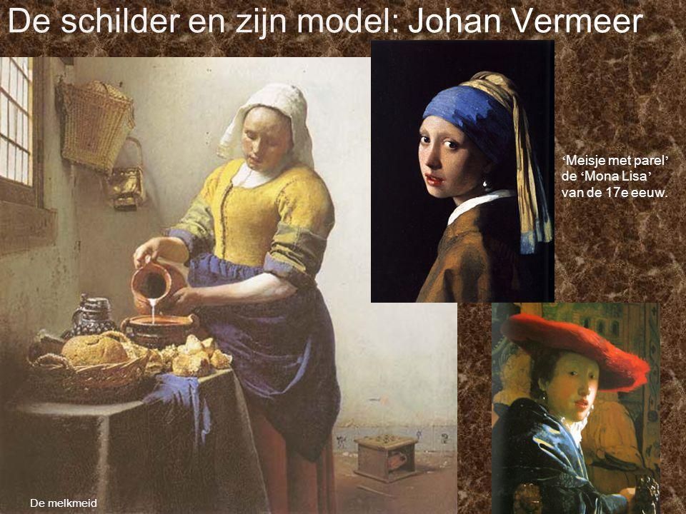 De schilder en zijn model: Johan Vermeer