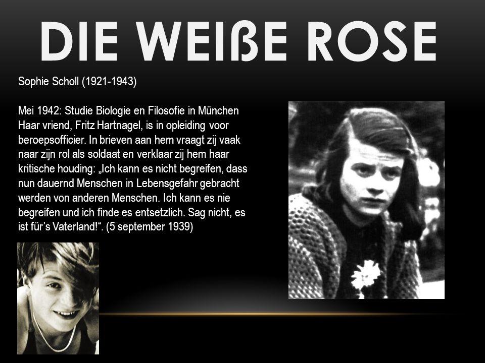DIE WEIßE ROSE Sophie Scholl (1921-1943)