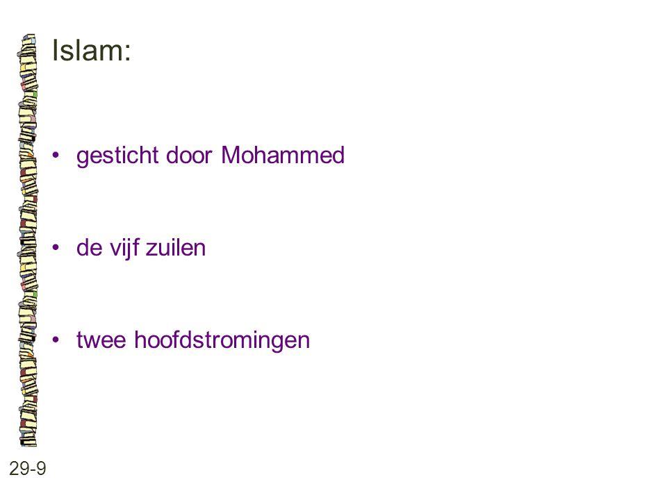 Islam: • gesticht door Mohammed • de vijf zuilen