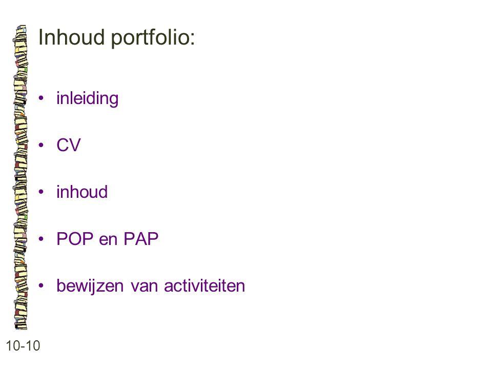 Inhoud portfolio: • inleiding • CV • inhoud • POP en PAP