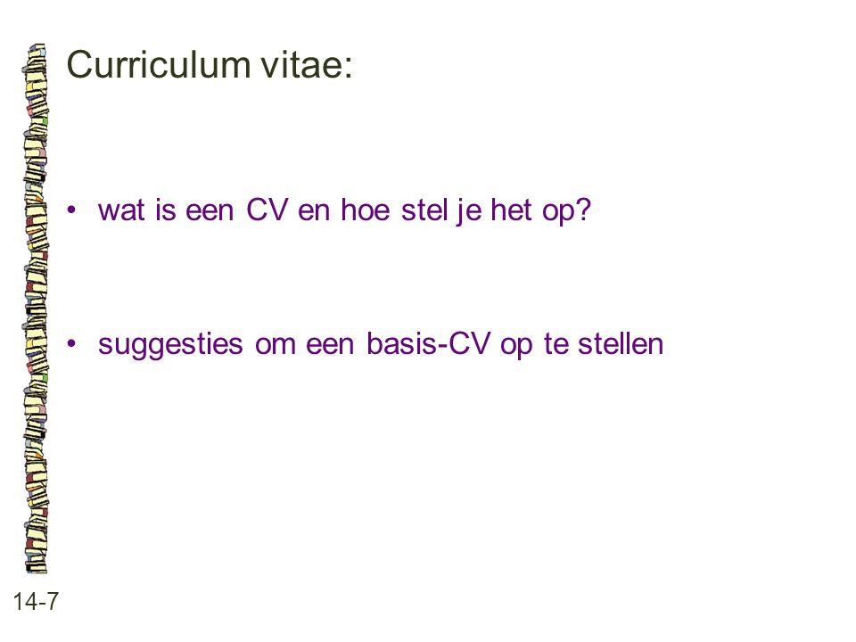 Curriculum vitae: • wat is een CV en hoe stel je het op