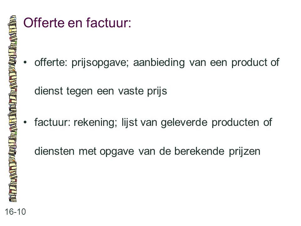 Offerte en factuur: offerte: prijsopgave; aanbieding van een product of dienst tegen een vaste prijs.
