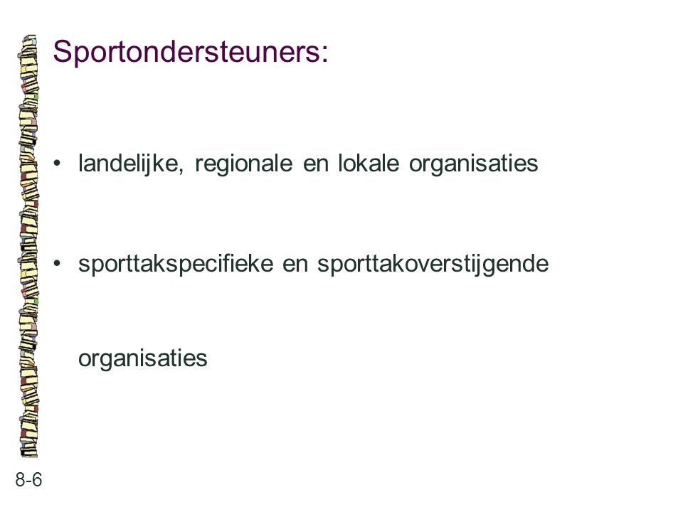 Sportondersteuners: • landelijke, regionale en lokale organisaties