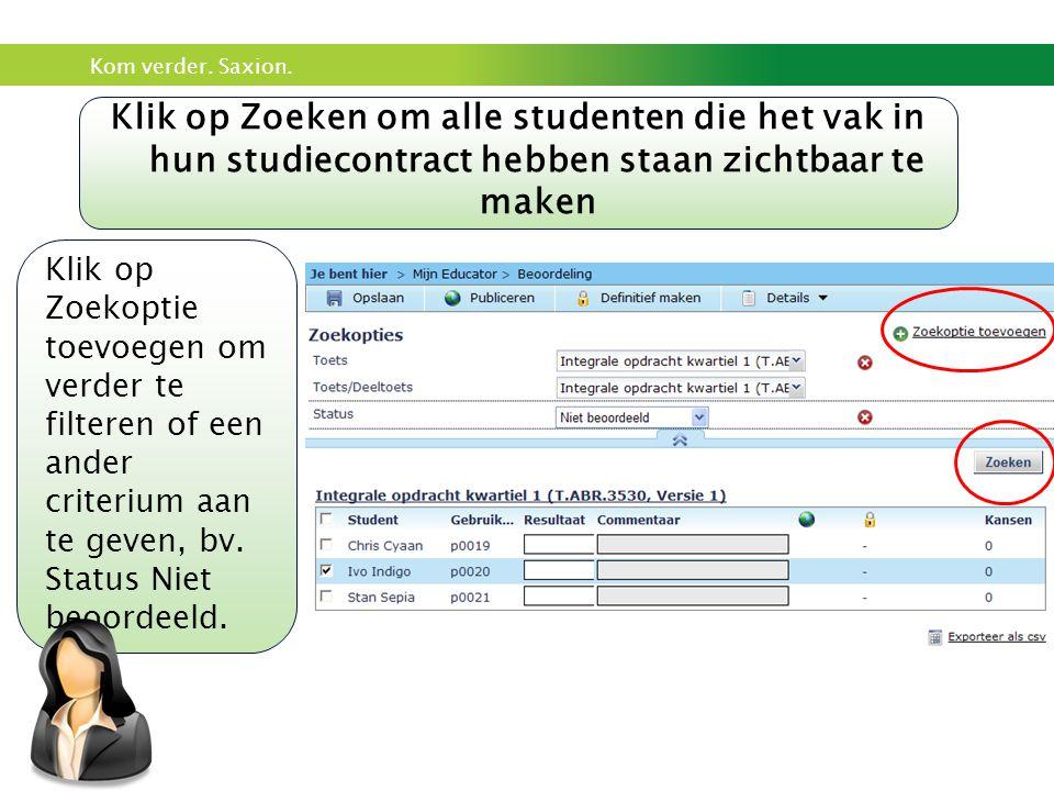 Klik op Zoeken om alle studenten die het vak in hun studiecontract hebben staan zichtbaar te maken