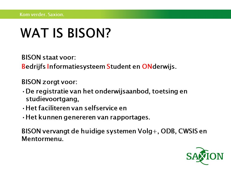 Wat is BISON BISON staat voor: