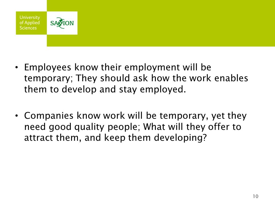Employees know their employment will be temporary; They should ask how the work enables them to develop and stay employed.