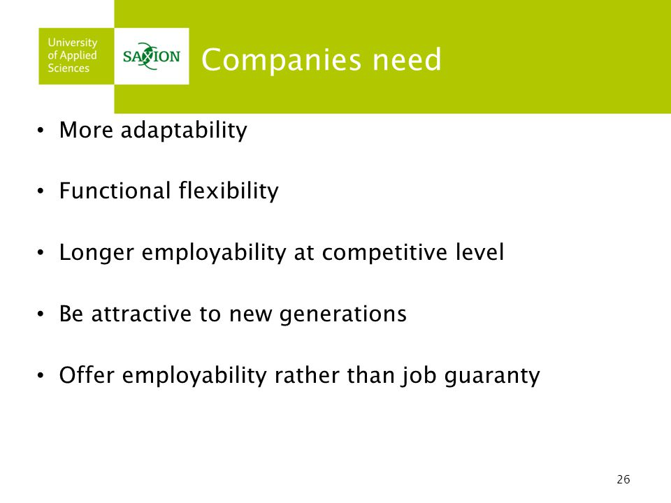 Companies need More adaptability Functional flexibility