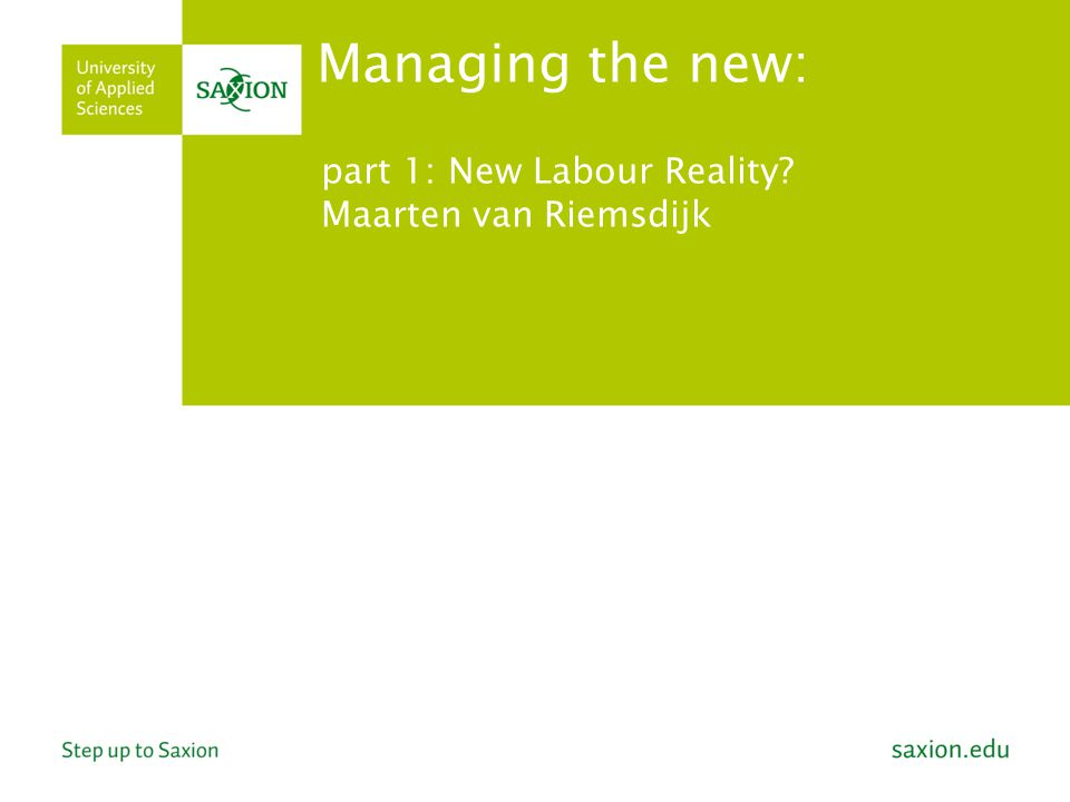part 1: New Labour Reality Maarten van Riemsdijk