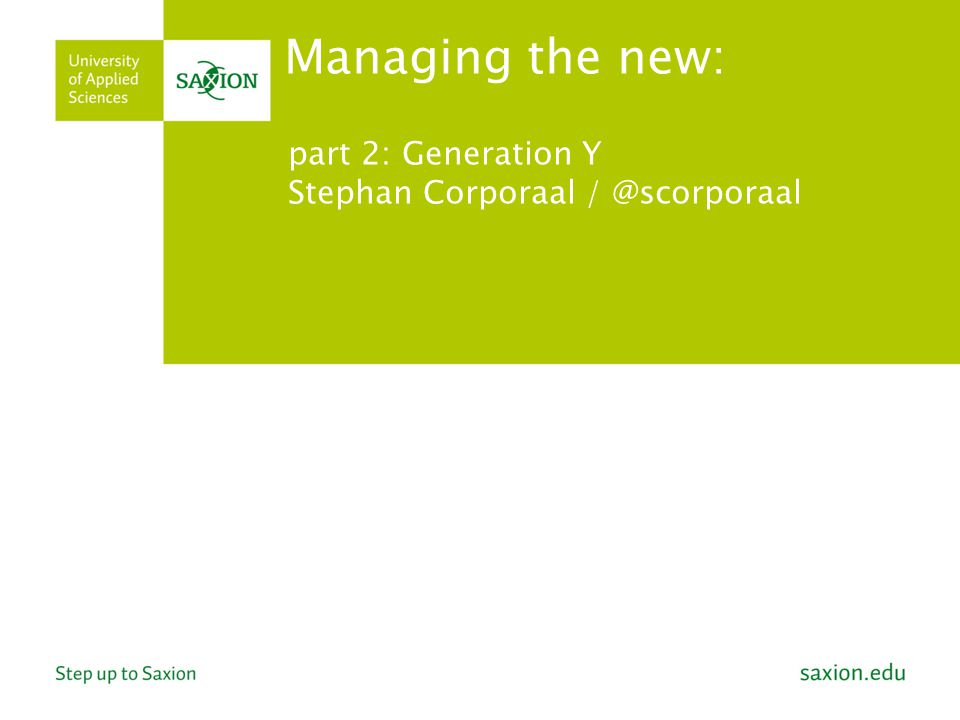 part 2: Generation Y Stephan Corporaal / @scorporaal