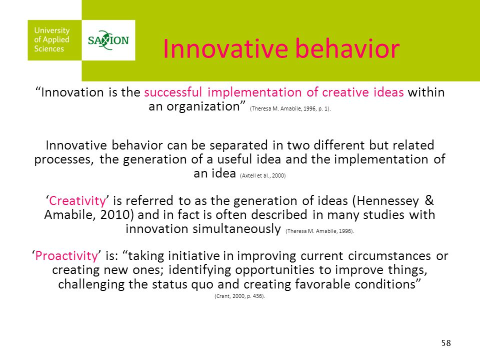 Innovative behavior Innovation is the successful implementation of creative ideas within an organization (Theresa M. Amabile, 1996, p. 1).
