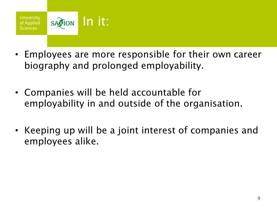 In it: Employees are more responsible for their own career biography and prolonged employability.