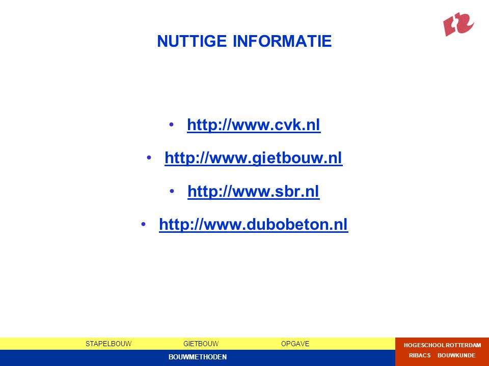NUTTIGE INFORMATIE http://www.cvk.nl. http://www.gietbouw.nl.