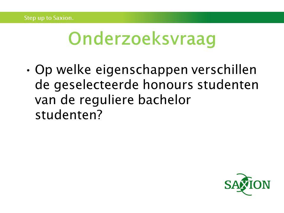 Onderzoeksvraag Op welke eigenschappen verschillen de geselecteerde honours studenten van de reguliere bachelor studenten