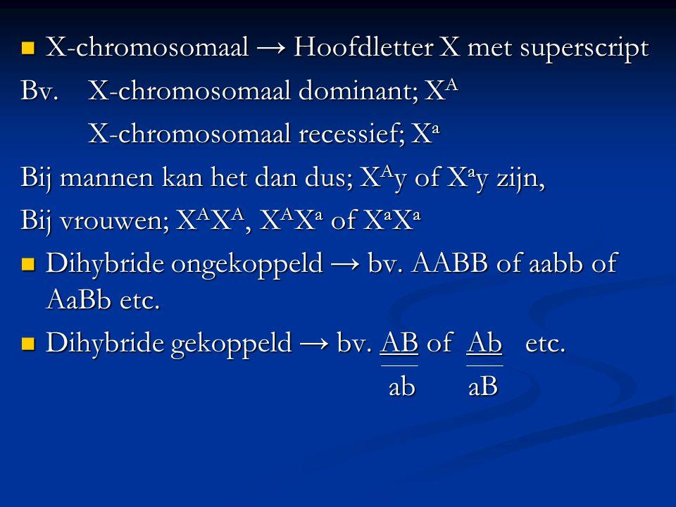 X-chromosomaal → Hoofdletter X met superscript