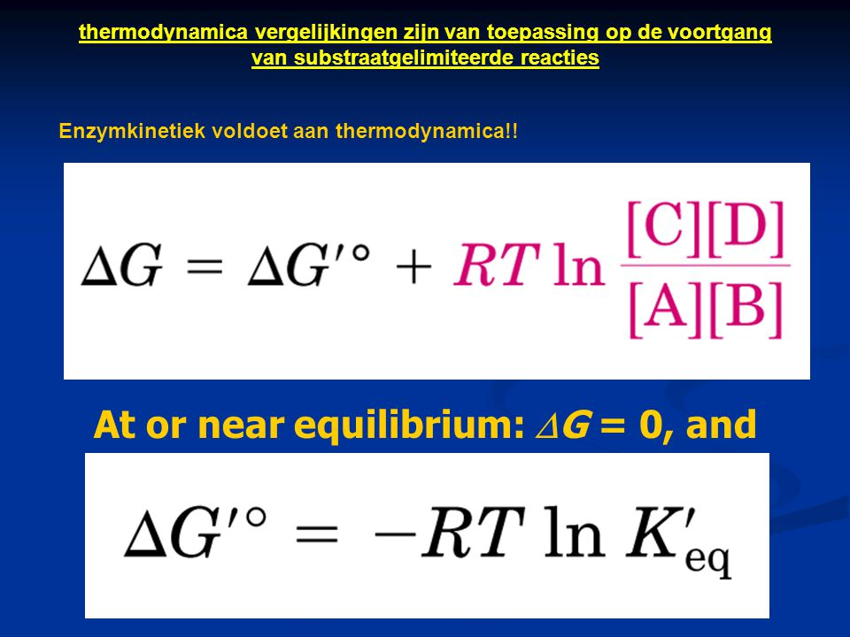 At or near equilibrium: DG = 0, and