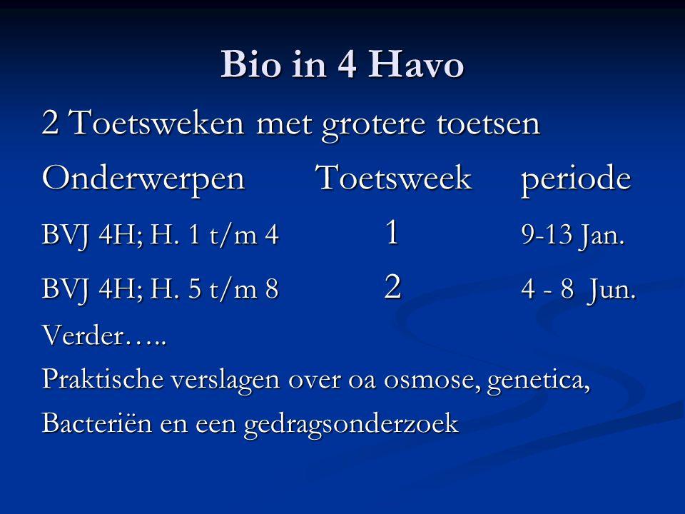 Bio in 4 Havo 2 Toetsweken met grotere toetsen
