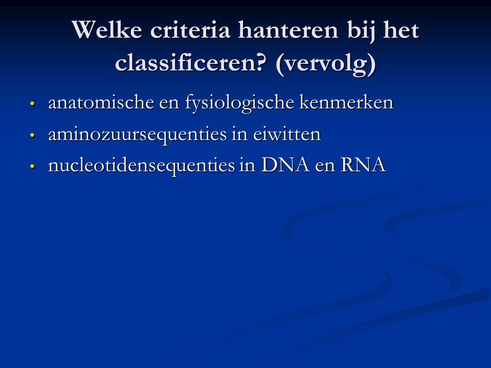 Welke criteria hanteren bij het classificeren (vervolg)