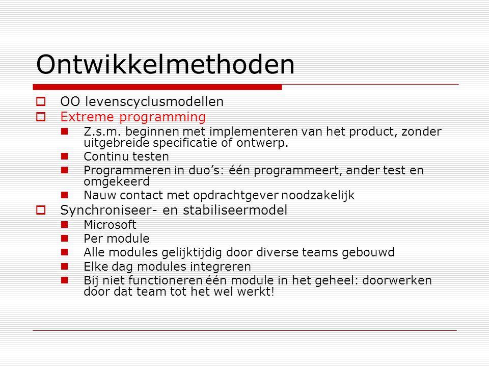 Ontwikkelmethoden OO levenscyclusmodellen Extreme programming