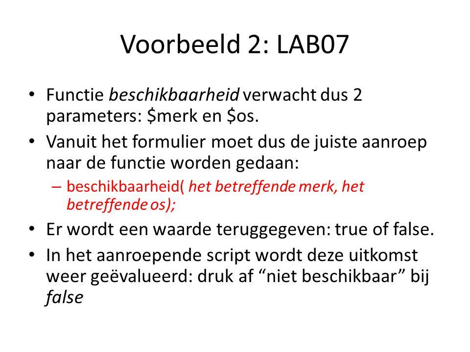 Voorbeeld 2: LAB07 Functie beschikbaarheid verwacht dus 2 parameters: $merk en $os.