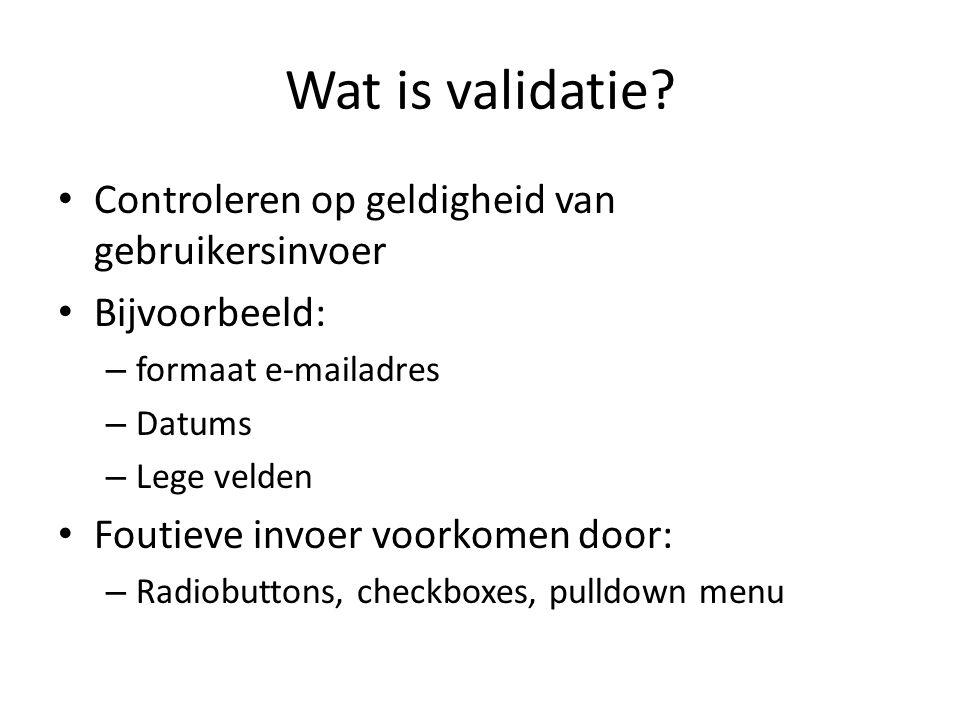 Wat is validatie Controleren op geldigheid van gebruikersinvoer