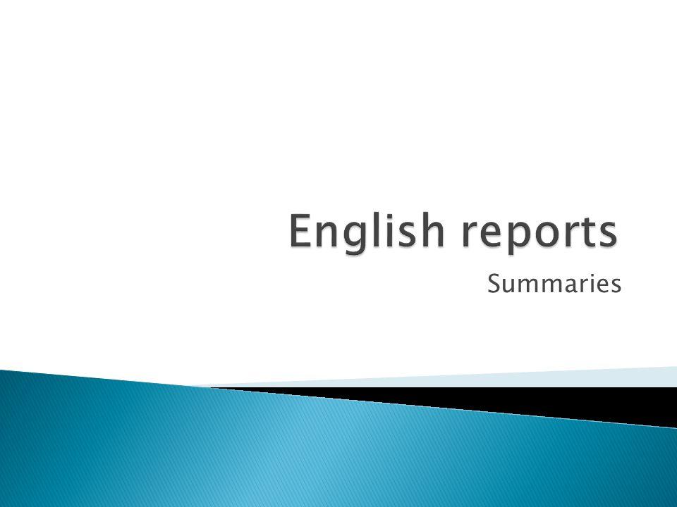 English reports Summaries