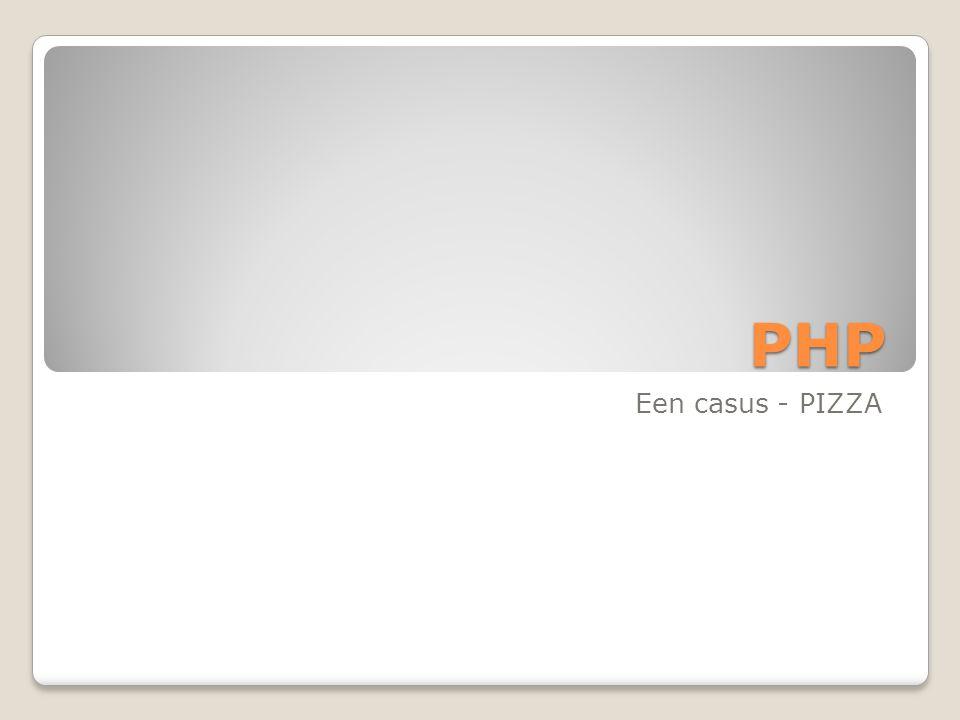 PHP Een casus - PIZZA