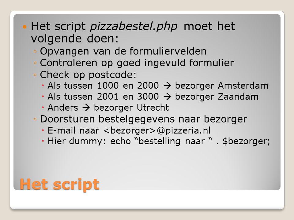 Het script Het script pizzabestel.php moet het volgende doen: