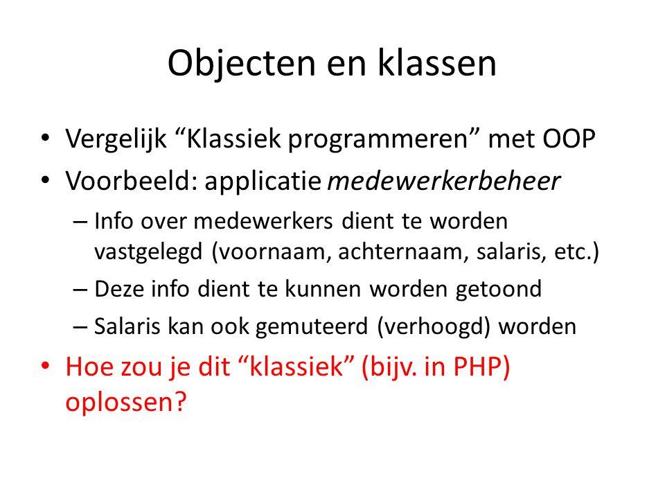 Objecten en klassen Vergelijk Klassiek programmeren met OOP