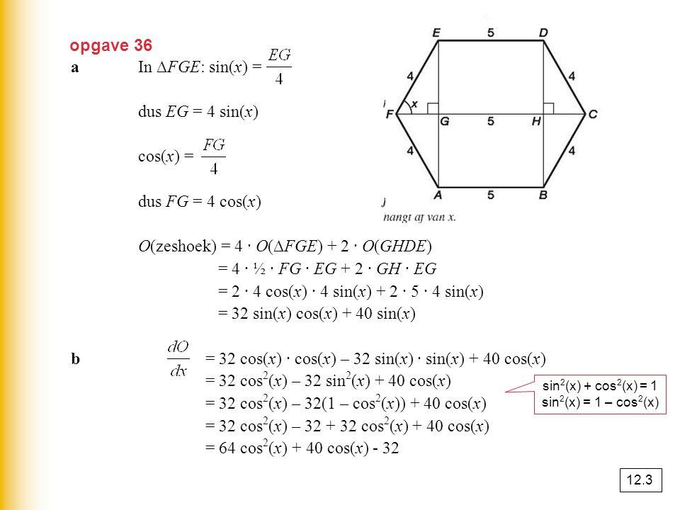 O(zeshoek) = 4 · O(∆FGE) + 2 · O(GHDE) = 4 · ½ · FG · EG + 2 · GH · EG