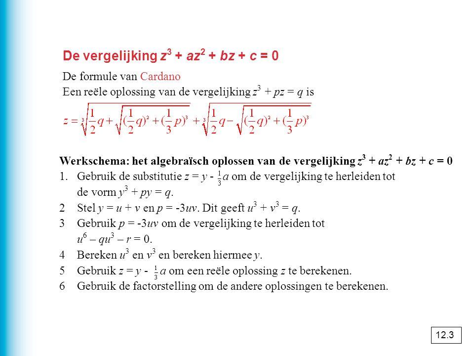 De vergelijking z3 + az2 + bz + c = 0