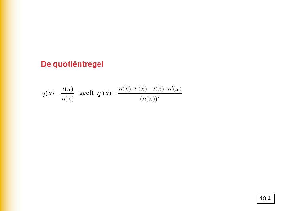 De quotiëntregel geeft 10.4