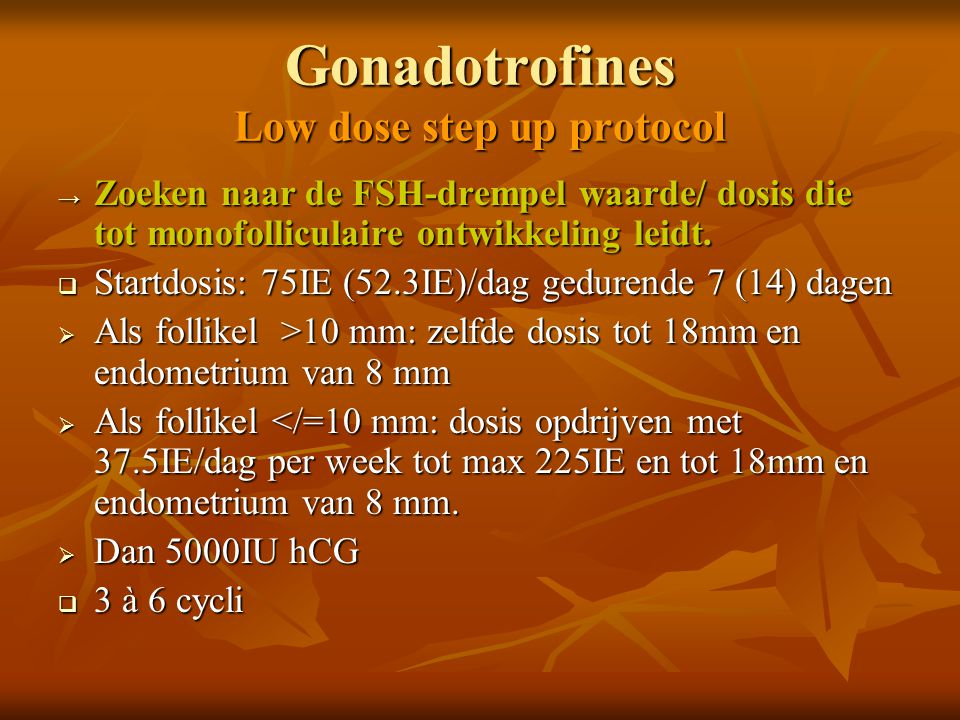 Gonadotrofines Low dose step up protocol