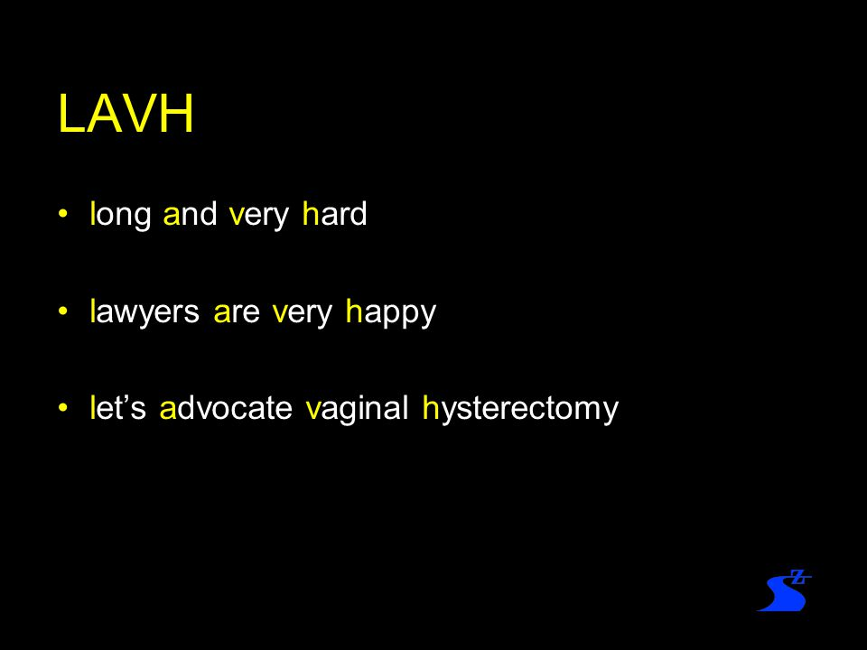 LAVH long and very hard lawyers are very happy