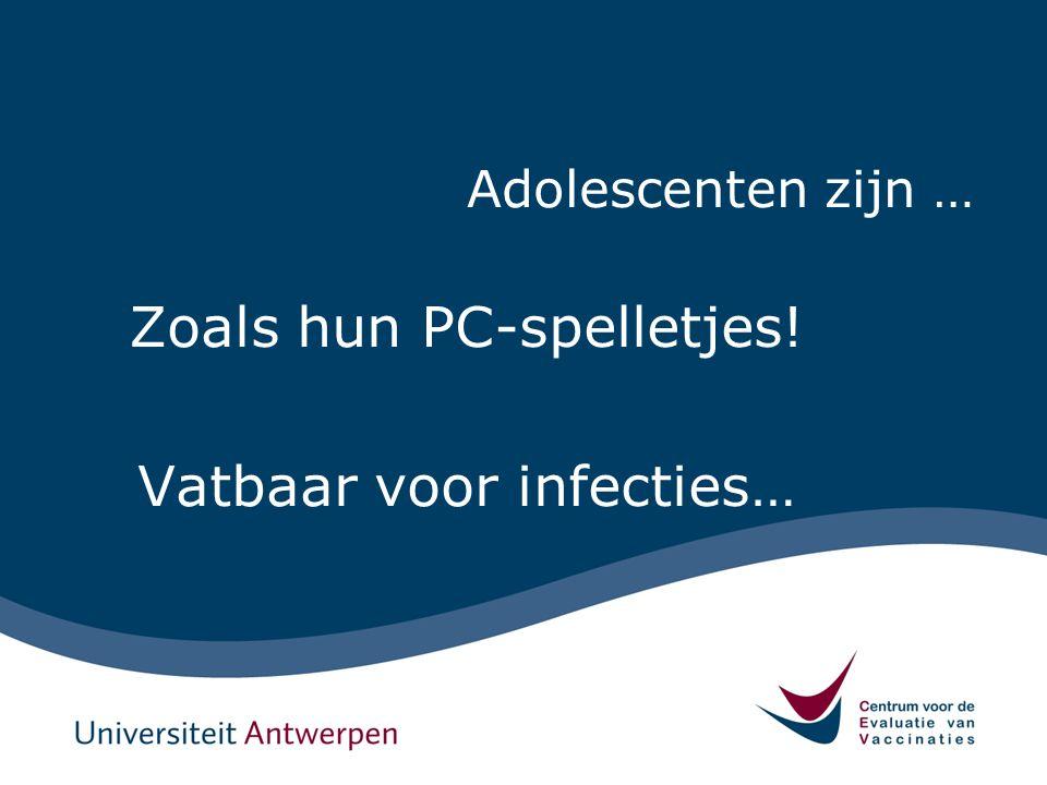 Zoals hun PC-spelletjes! Vatbaar voor infecties…