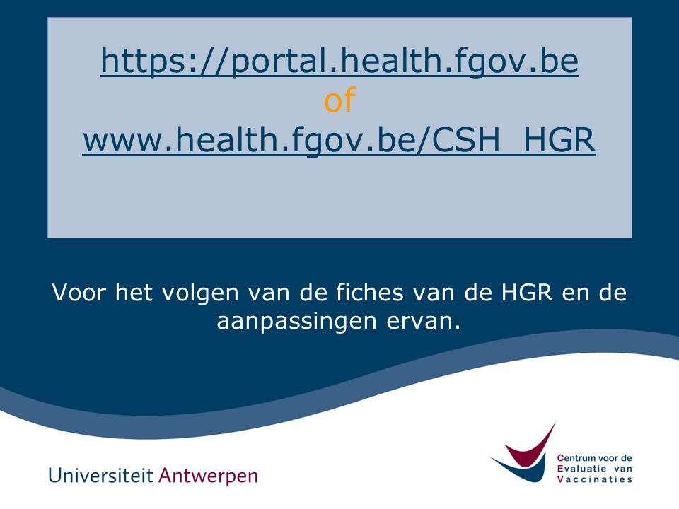 https://portal.health.fgov.be of www.health.fgov.be/CSH_HGR