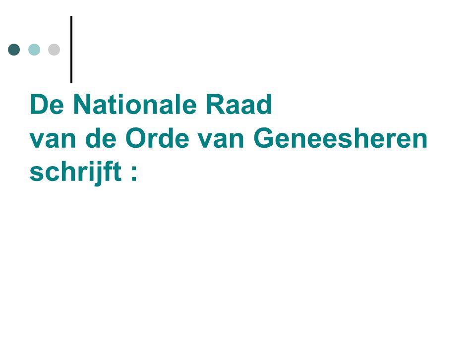 De Nationale Raad van de Orde van Geneesheren schrijft :